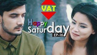 VAT | Happy Saturday Episode 16 | New Nepali Short Comedy Movie September 2018 | Colleges Nepal