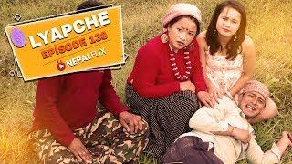 Lyapche Nepali Comedy 138 FULL EPISODE | Nepalflix