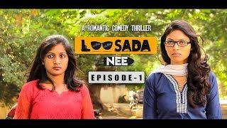 LOOSADA NEE -  Episode 1 | Tamil Romantic - Comedy Short Film