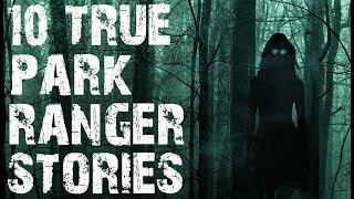 10 TRUE Terrifying Park Ranger Horror Stories to Creep You Out! | (Scary Stories)