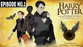 Harry Potter and the Cursed Child story in hindi || EPISODE NO.1
