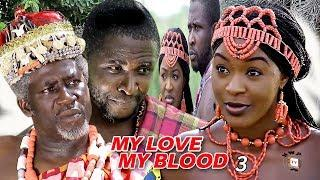 My Love My Blood Season 3 - 2018 latest Nigerian Nollywood Movie Full HD