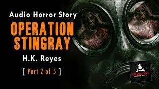 """Operation Stingray"" (Part 2) Award Winning Horror Short Story Audiobook (Scary NoSleep Stories)"
