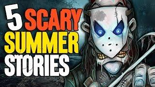 5 TRUE Summer Break Horror Stories!