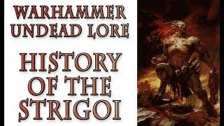 Warhammer Fantasy Lore - The Strigoi History, Vampires Lore