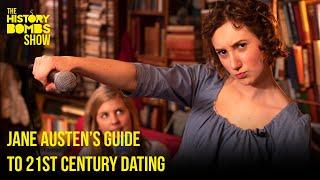 Jane Austen's Guide To 21st Century Dating | The History Bombs Show