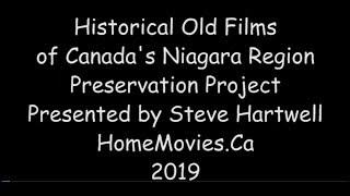 About Historical Films of Niagara Region & Canada Project v-January 2019