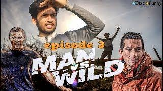 Man Vs Wild l episode 3 l Man vs Wild Comedy video l Isshad Ahmed