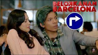 BELOK KANAN BARCELONA || Morgan Oey & Mikha Tambayong || FILM BIOSKOP COMEDY ROMANTIS TERBARU 2019