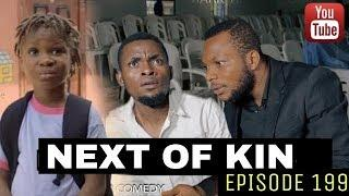 NEXT OF KIN(Mark Angel Comedy)(Episode 199)