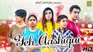 Yeh Aashiqui - Short Film - Full Movie | 2018 | Arijit Mukherjee