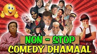Non-Stop Comedy Dhamaal | Bollywood Back To Back Comedy | Superhit Hindi Comedy Scenes