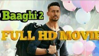 Baaghi 2 Full Hindi Movie 1080p HD