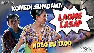 Film Pendek Comedy Sumbawa LAONG LASAP EPS 02 NDEK KU TAOQ