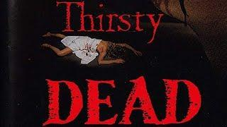 The Thirsty Dead (Free Classic Horror Movie, Full Length Feature Film) watch free horror movies