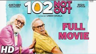 102 Not Out Full HD Movie 2018 | Amitabh Bachchan | Rishi Kapoor |