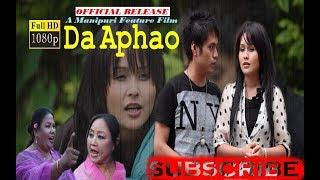 DA APHAO | A Manipuri Feature Film | Official Release