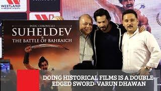 Doing Historical Films Is A Double-Edged Sword- Varun Dhawan