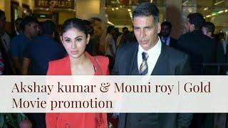 Mouni Roy   Akshay Kumar   Gold movie promotion PVR Plaza New Delhi