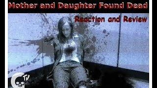 MOTHER AND DAUGHTER FOUND DEAD ( Scary Horror Story) - Reaction & Review