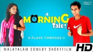 A Morning Tale | Malayalam Comedy Short Film | PlanX Studios (With English Subtitles)