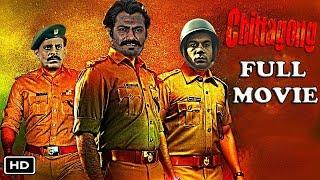 Chittagong Full Movie HD | Nawazuddin Siddiqui | Rajkummar Rao | Manoj Bajpayee