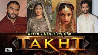"Ranveer, Kareena, Alia & Vicky will fight for ""TAKHT"" ! Karan's Historical film"