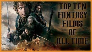 TOP TEN FANTASY FILMS OF ALL TIME (BRING ON THE ORCS)
