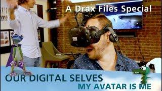 Our Digital Selves: My Avatar is me [full feature film]