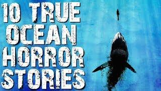 10 TRUE Deep Sea & Ocean Horror Stories to Fuel Your Nightmares! | (Scary Stories)
