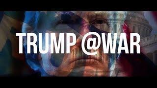 Official Trump @War: Full Movie