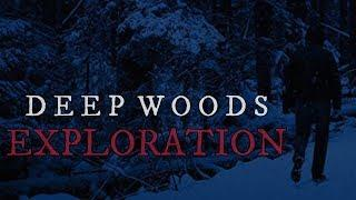 10 TRUE Scary Deep Woods Exploration Stories