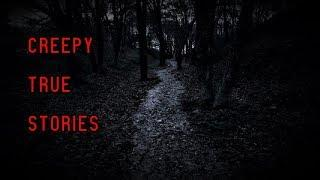 4 Creepy True Horror Stories (Forest Encounters & MORE!)