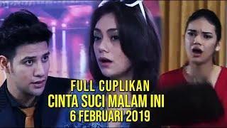 Full Cuplikan Cinta Suci Malam Ini 6 Februari 2019