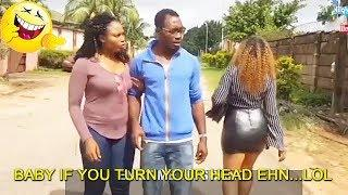 BABY IF YOU TURN YOUR HEAD EHN...LOL| 2019 NIGERIA COMEDY | COMEDY MOVIES 2018