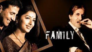 Family Full Movie - Amitabh Bachchan - Akshay Kumar - Bhumika Chawla