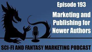 Marketing and Publishing for Newer Authors