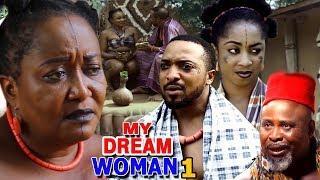 My Dream Woman Season 1 - 2018 Latest Nigerian Nollywood Movie Full HD
