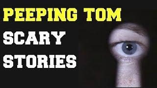 "3 PEEPING TOM Horror encounters | True Scary Stories | ""He's watching us"""