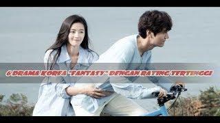 "6 Drama Korea ""FANTASY"" Dengan Rating Tertinggi. WAJIB NONTON"
