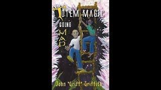 My Eco-fantasy Novel for Kids! Totem Magic: Going MAD