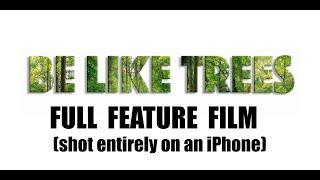 Be Like Trees - Feature Film/Comedy - Brian Drolet, Chris Livingston, Jordan Eubanks