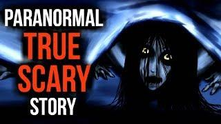 True Terrifying Paranormal Experience In The Middle Of The Night - True Scary Horror Story