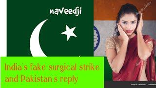 Indian Fake Surgical Strike and Historical reply from Pakistan. naveedji reply Indians