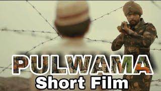 Pulwama Attack - Short Film - Indian Army - Border India Pakistan