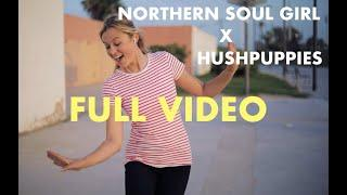 NORTHERN SOUL GIRL X HUSHPUPPIES - BRAND NEW SHOE!!!!!! (FULL FILM)