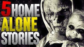 5 TRUE Home Alone SCARY Stories