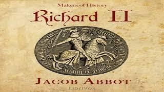 Richard II, Makers of History | Jacob Abbott | *Non-fiction, History | Talkingbook | English | 1/3