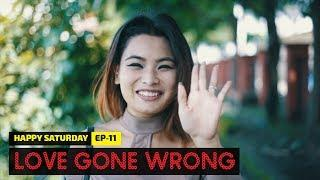 LOVE GONE WRONG | Happy Saturday | Episode 11 | Nepali Comedy Video | August 2018 | Colleges Nepal