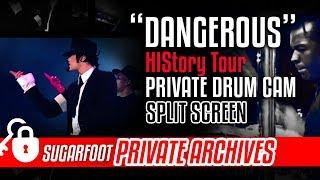 """Dangerous"" Sugarfoot DRUM CAM split screen - HIStory Tour"